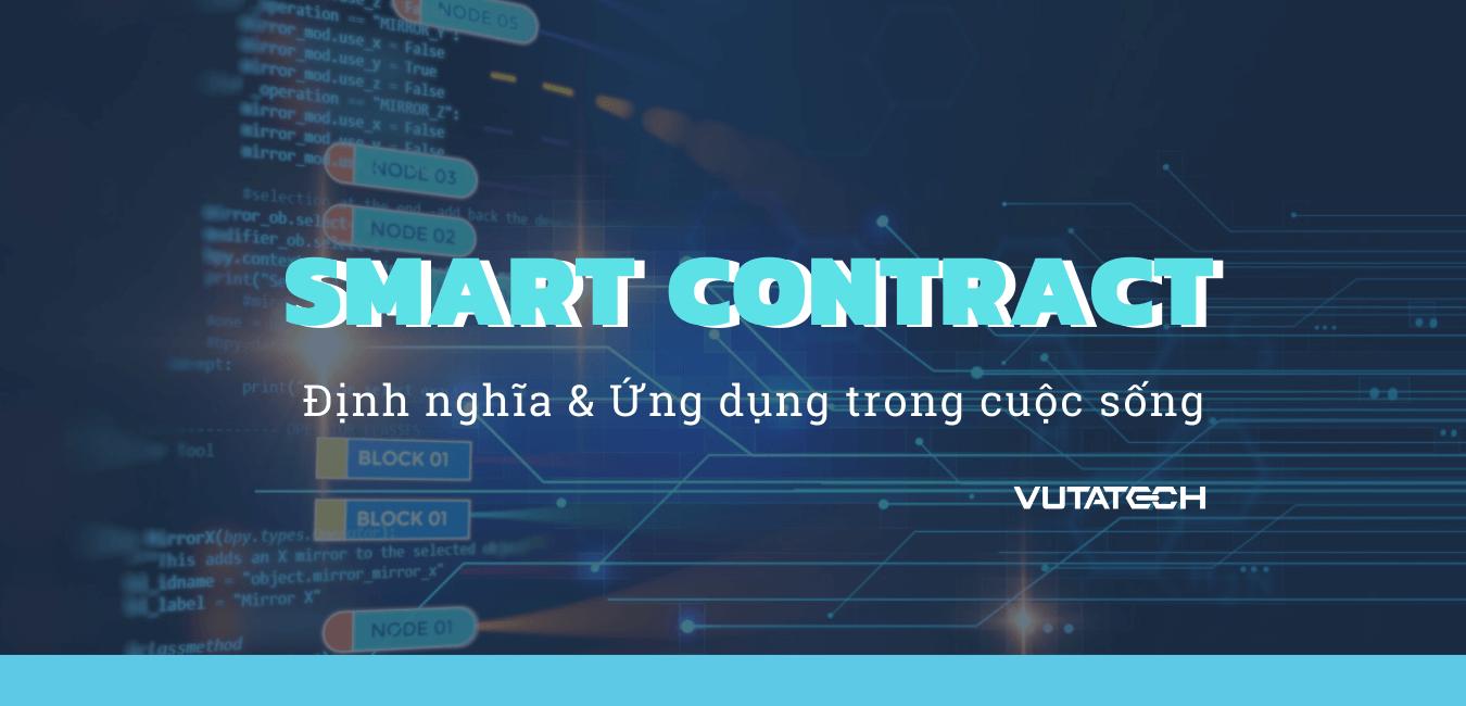 Smart contract là gì? Ứng dụng của nó trong đời sống?