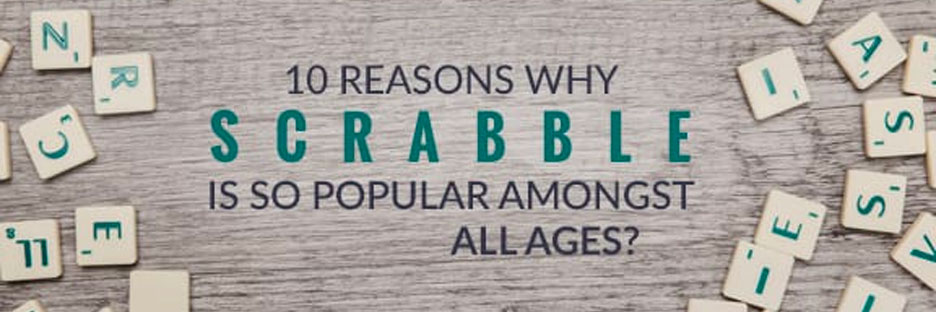 10 Reasons why Scrabble is Popular Amongst All Age GroupsBanner