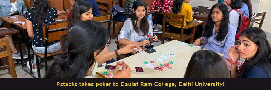 9stacks takes poker to Daulat Ram College, Delhi University!Banner