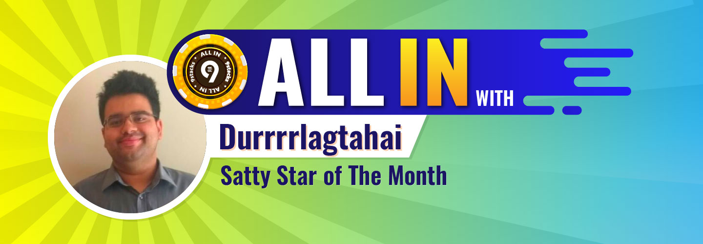 Satty Star Of the Month: Aneesh Durrrrlagtahai SharmaBanner