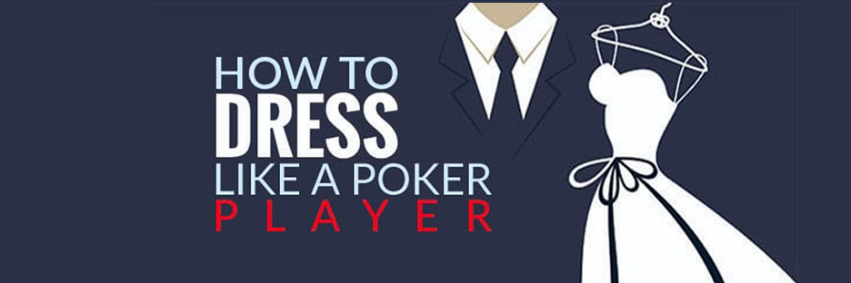 How to Dress Like A Poker Player?Banner
