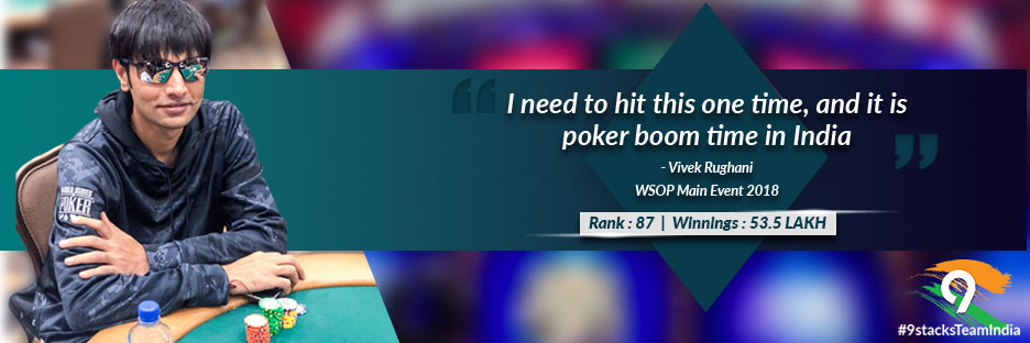 Vivek Rughani 'beasts' it up at the WSOP Main Event 2018!Banner