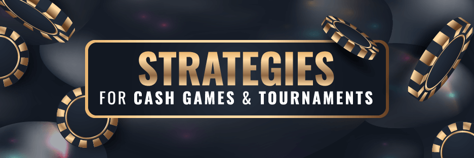 Poker Strategy for Cash Games & TournamentsBanner