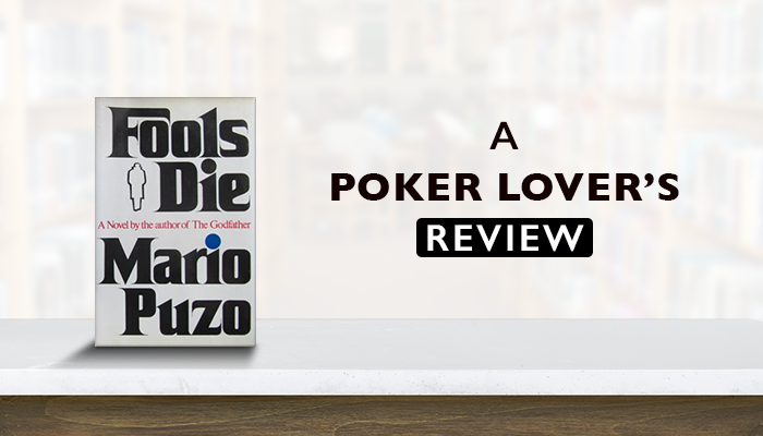 Fools Die- A Poker Lover's ReviewBanner