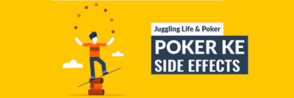 Poker Ke Side Effects : Juggling Life and PokerBanner