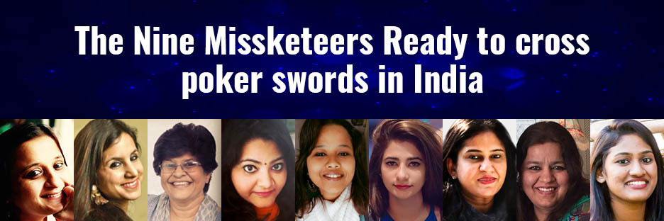 The Nine Missketeers Ready to cross poker swords in IndiaBanner