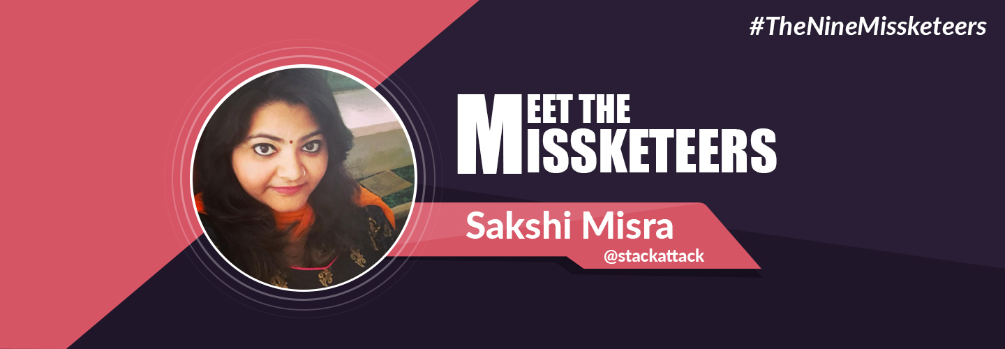 Meet The Missketeers- Sakshi Misra (@StackAttack)Banner