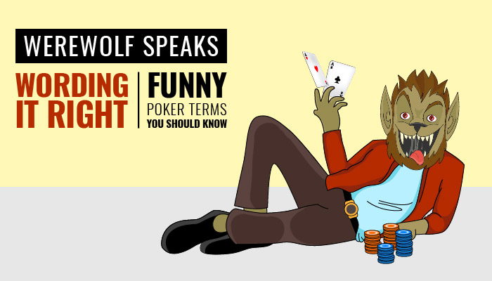 Werewolf Speaks: Funny Poker Terms You Should KnowBanner