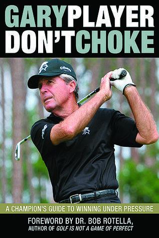 DON'T CHOKE By Gary Player - THE EDGE SINGAPORE