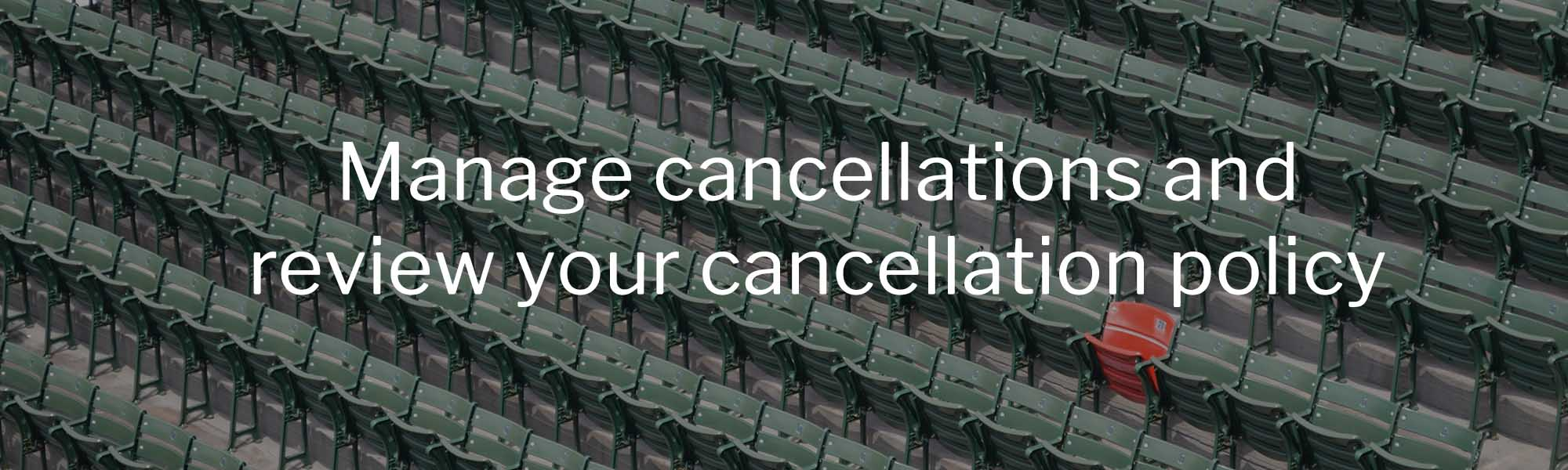 how to manage cancellations