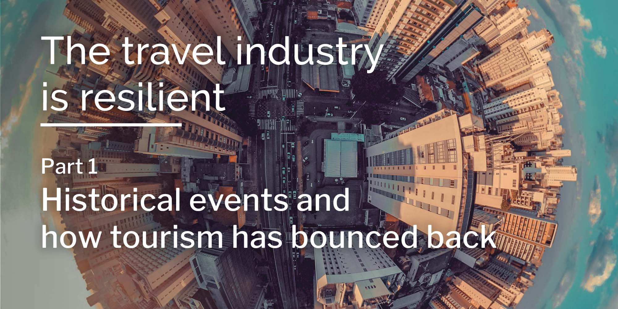 Historical events and how tourism bounced back