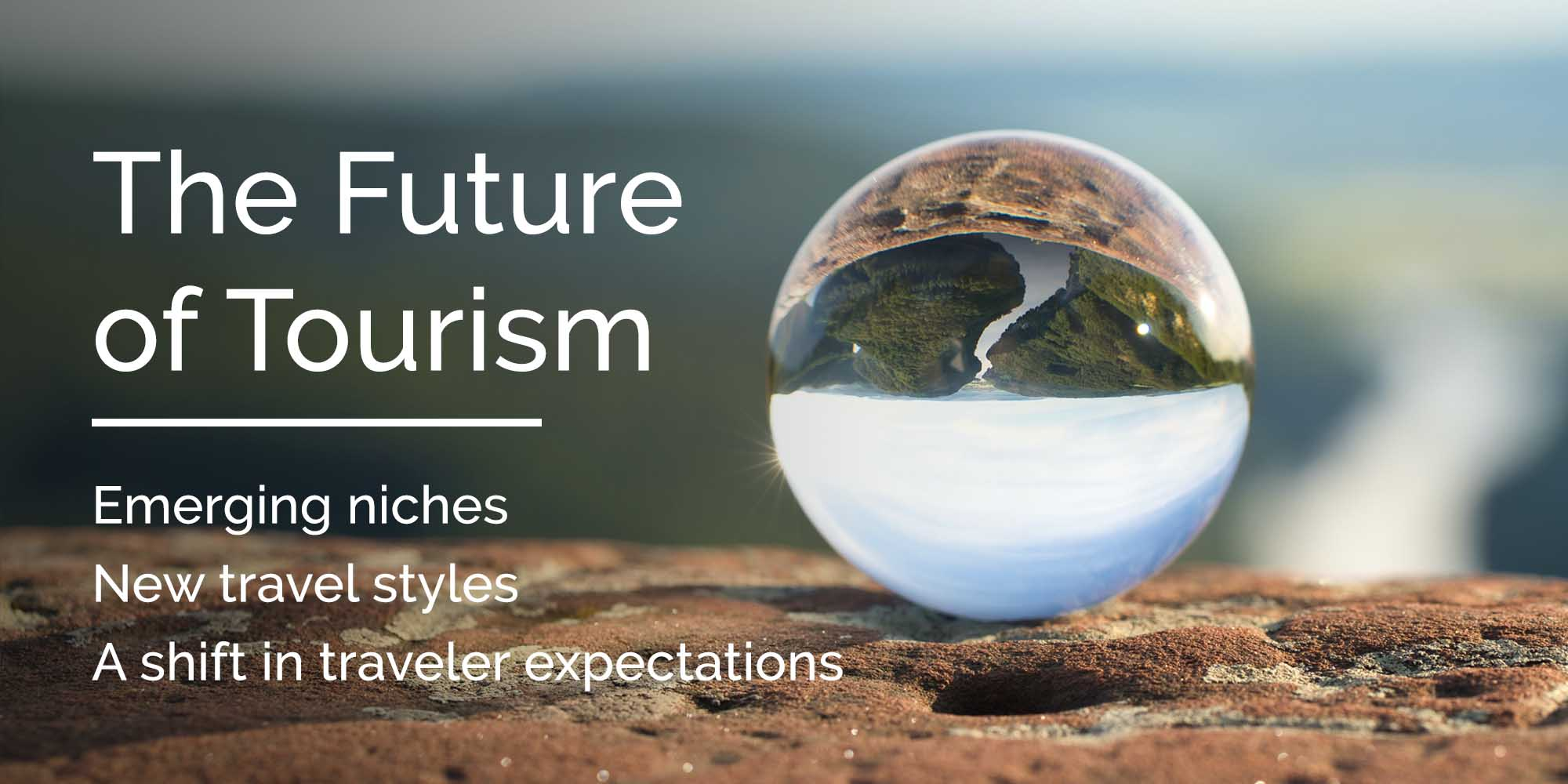 The Future Of Tourism Travel Trends For 2021 And Beyond